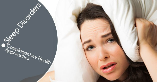 Sleep Disorders and Complementary Health Approaches