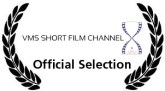 VMS Short Film Channel Official Selection