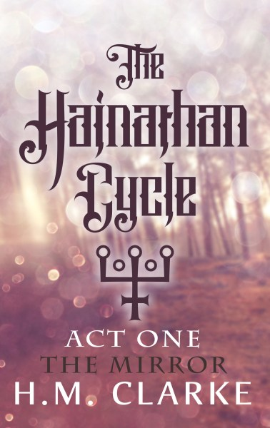 The Hainathan Cycle: Act One – The Mirror: Season One