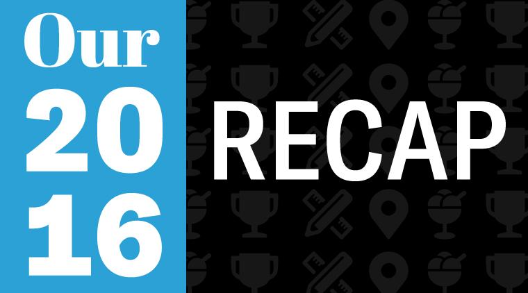 Our 2016 Recap