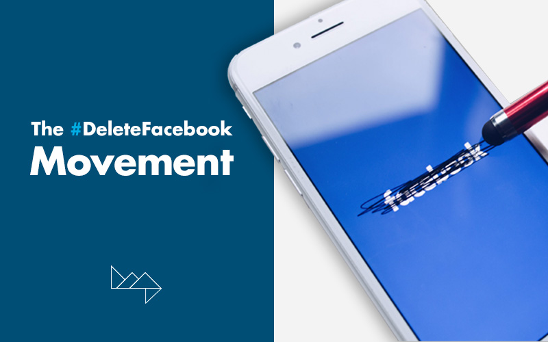 The #DeleteFacebook Movement: Why Social Is So Much More Than A Network