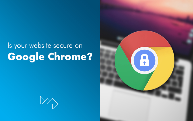 Google Chrome is Calling Out Websites With Unencrypted Connections