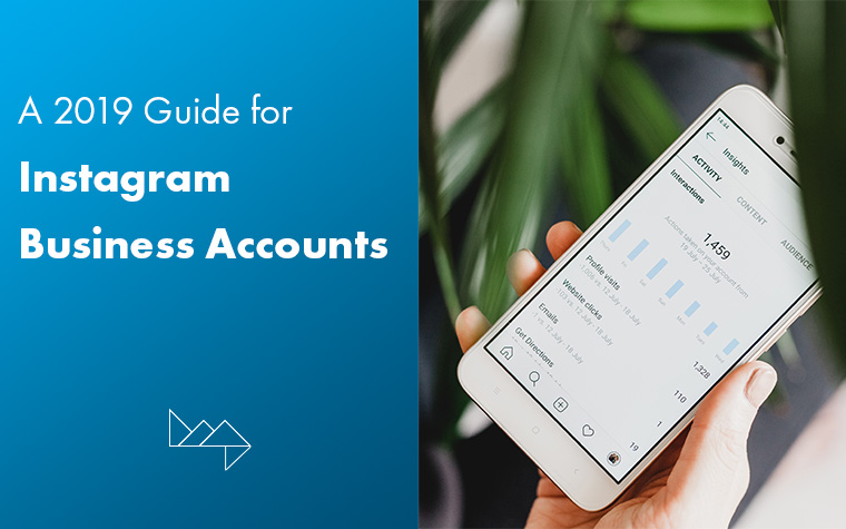 A 2019 Guide for Instagram Business Accounts