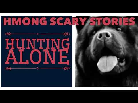 HMONG SCARY STORIES HUNTING ALONE