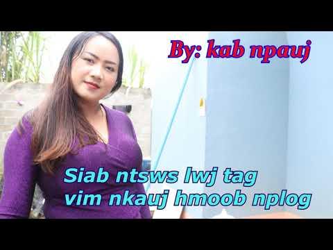 siab ntsws lwj tag vim nkauj hmoob nplog 4 / 25 / 2019