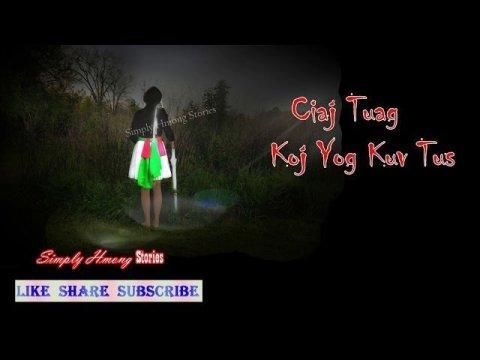 Ciaj Tuag Koj Yog Kuv Tus   Hmong Love & Scary Story 7/8/19