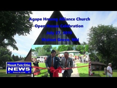 Hmoob Twin Cities News:  Agape Hmong Alliance Church Open House  Celebration 2019 ***
