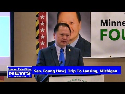 Hmoob Twin Cities News:  Senator Foung Hawj Mus Saib Cov Phooj Ywg Nyob  Lansing, Michigan