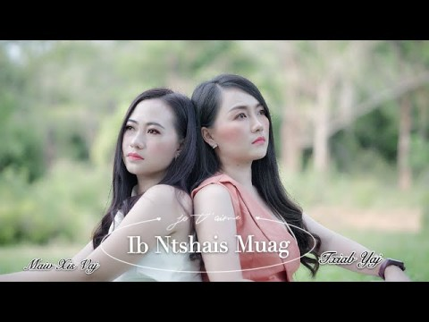 Ib Ntsais Muag- Maiv Xis Vaj ft Txiab Yaj (Official MV) Hmong New Song 2020