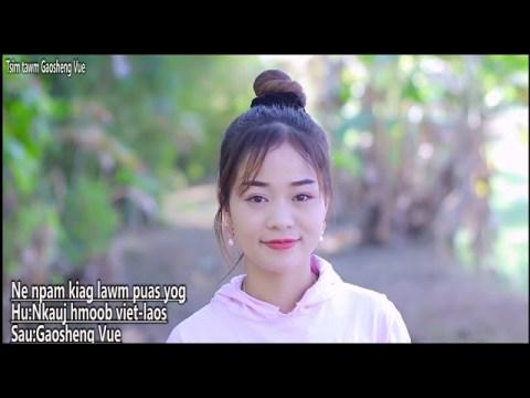 Ne npam kiag lawm puas yog By Maiv Thoj-nkauj hmoob viet laos 2020