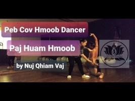 Peb Cov Hmoob Dancer PajHuam by NujQhiam Vaj