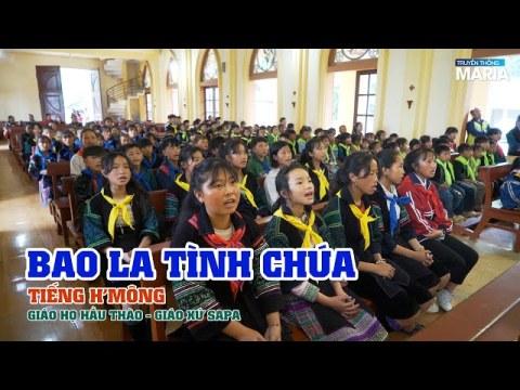 Bao la tình Chúa (Tiếng H'Mông) - Giáo họ Hầu Thào - Giáo xứ Sapa