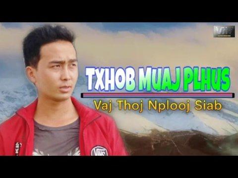 Hmong New Song 2020 Txhob Muaj Plhus By Vaj Thoj Nplooj Siab