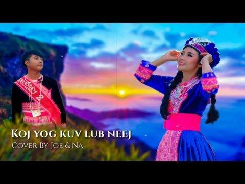 Hmong New Song 2019 Xy Lee feat. SuabNag Yaj - Koj Yog Kuv Lub Neej        [ Cover by JOJO feat  NA ]