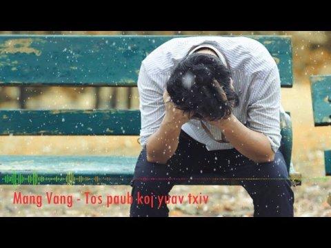 เพลงม้งเพราะๆ ♠ Nkaujhmoob ★ Hmong Song ★ Mang Vang - Tos paub koj yuav txiv
