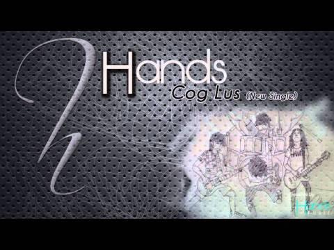 Cog lus - Hands[New Single]