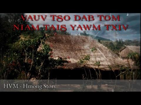 Hmong story - Vauv tso dab tom niam tais yawm txiv 08-10-2020