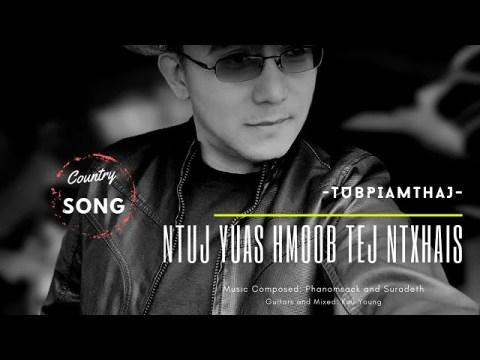NTUJ YUAS HMOOB TEJ NTXHAIS - Tubpiamthaj (Official Audio) hmong nkauj tawm tshiab