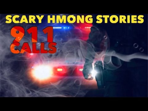 HMONG SCARY STORIES -911 Calls