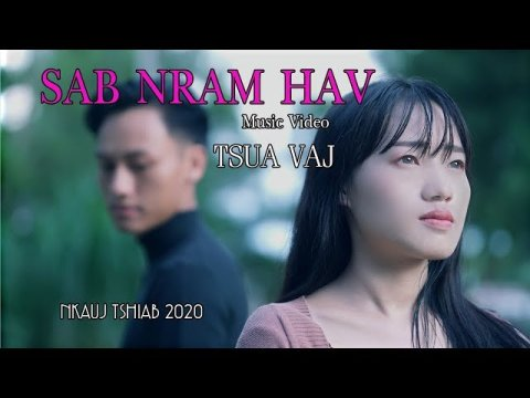 SAB NRAM HAV - TSUA VAJ (Hmong Shortfilm & Music Video)