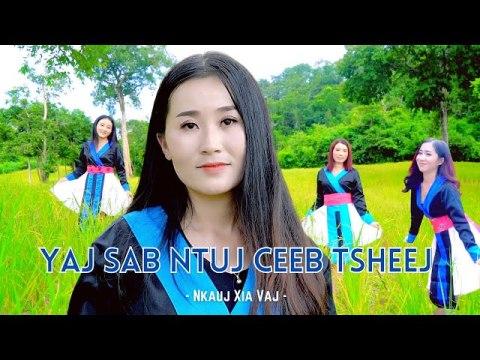 YAJ SAB NTUJ CEEB TSHEEJ - Nkaujxia Vaj (Official MV) hmong song 2020-21