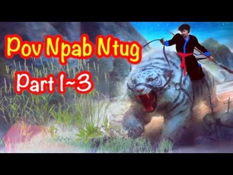 Pov Npab Ntug Full Story ( Hmong Action Story) Part 1~3