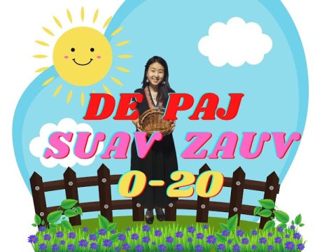 De Paj Suav Zauv 0-20 | Count numbers in Hmong 0-20 | DibDabNeeg| Learn Hmong language