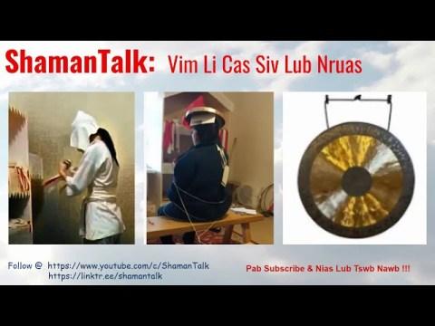 #87  ShamanTalk: Lub Nruas Neeb  The Shaman's Gong (Hmong Txoj Kev Neeb)