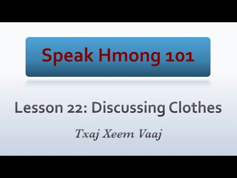 Speak Hmong 101: Lesson 22 - Discussing Clothes (Learn to Speak Hmong & Kawm Lus Hmoob)