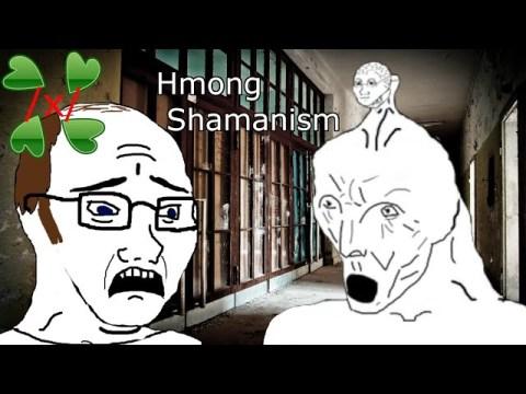 Hmong Shamanism | 4Chan /x/ Stories