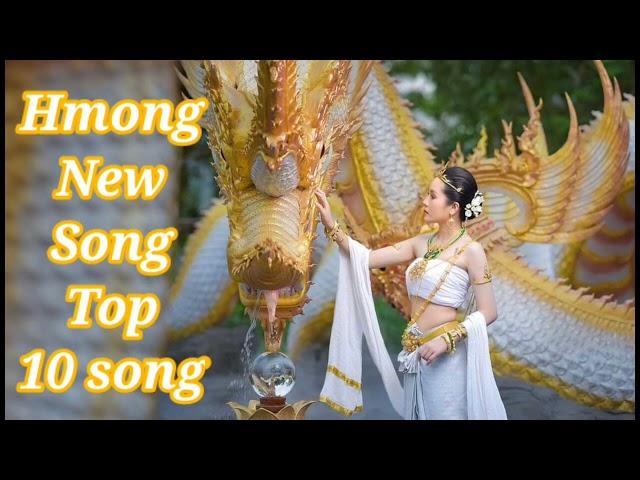 hmong song - top 10 txoj nkauj zoo mloog