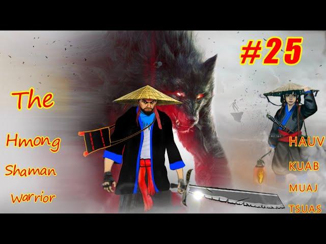 Hauv kuab muaj tsuas The Hmong warrior ( Part #25 ) 06/18/2021