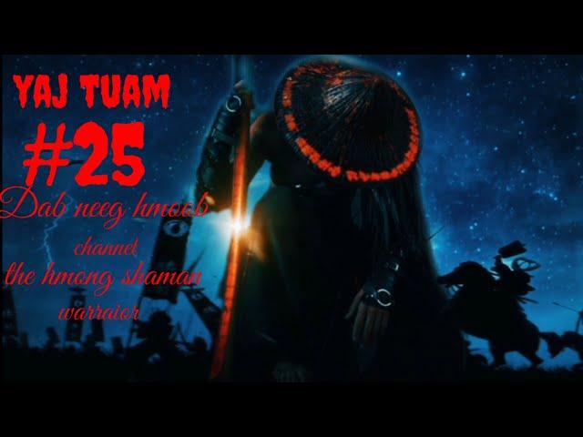 yaj tuam the hmong shaman warraior (paet 25)11/7/2021