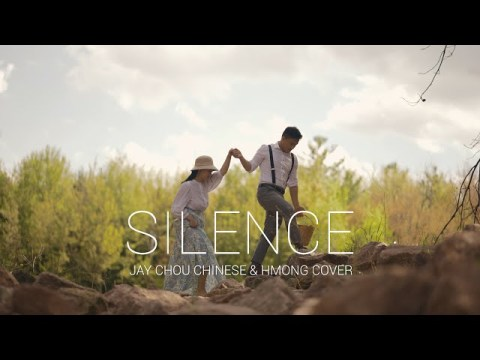 Silence (安静) - Jay Chou Chinese & Hmong Cover (Unofficial Music Video)