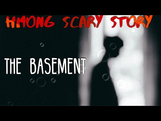 Hmong Scary Story-The Basement