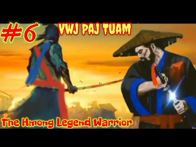 Vwj Paj Tuam The Hmong Legend Warrior ( part 6 ) 23 / 7 / 2021.....