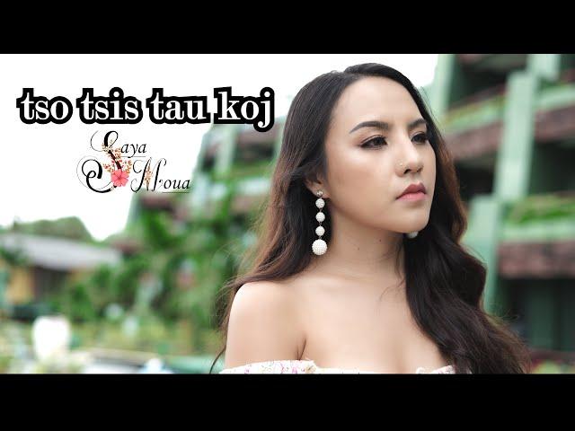 Tso Tsis Tau Koj - YAYA MOUA (Hmong new song 2021) เพลงม้ง