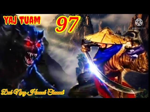 yaj tuam the hmong shaman warrior (part 97)6/9/2021