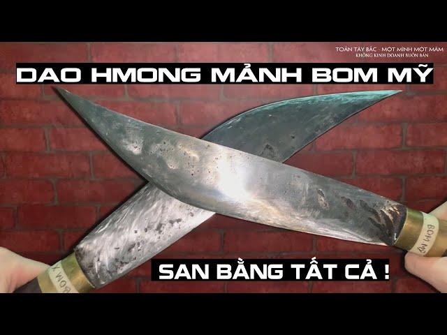 Cặp Dao HMong Mảnh Boom Mỹ - San Bằng Tất Cả !