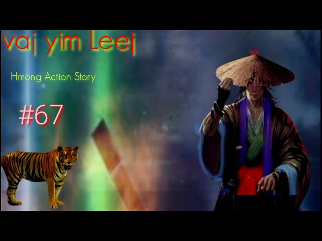 "vaj yim Leej.part67"".( Hmong Action Story).15/9/2021."