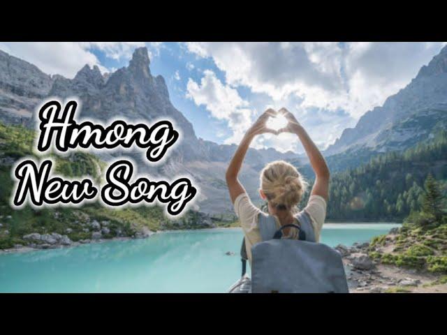 Hmong New Song - Nkauj Hmoob Tawm Tshiab Zoo Mloog Heev
