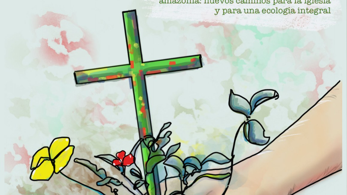 Amazonia: nuevos caminos para la Iglesia y para una ecología integral