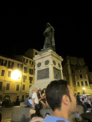 In the Campo di Fiore, with Larry and the statue of Bruno, an intellectual heretic burned right there on that spot!