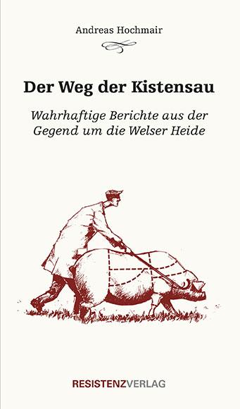 Andreas Hochmairs literarisches Erstlingswerk; eine Kurz Text Sammlung namens der Weg der Kistensau