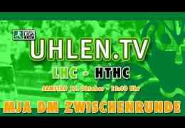 UHLEN.TV – Jugend DM MJA – Zwischenrunde – LHC vs. HTHC – 13.10.2018 13:00 h