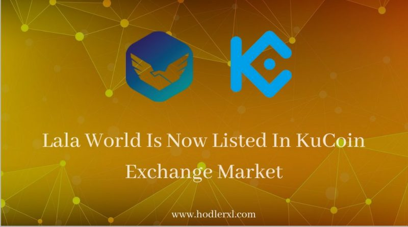 Lala World Is Now Listed On KuCoin Exchange Market