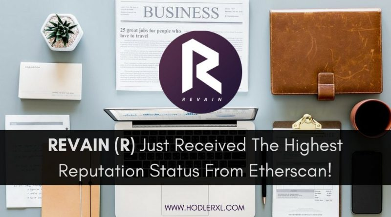 REVAIN (R) Just Received The Highest Reputation Status From Etherscan!