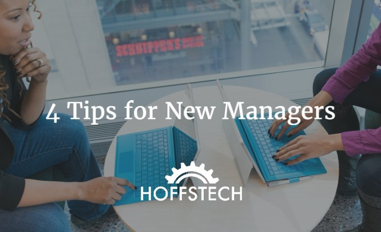 4 Tips for New Managers