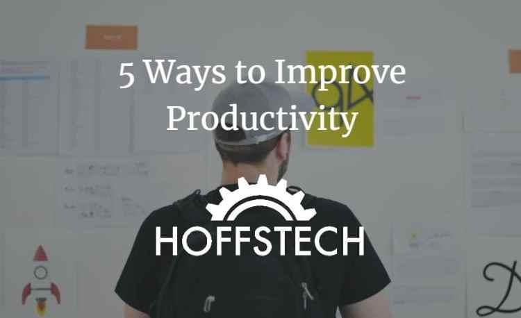 5 Ways to Improve Productivity