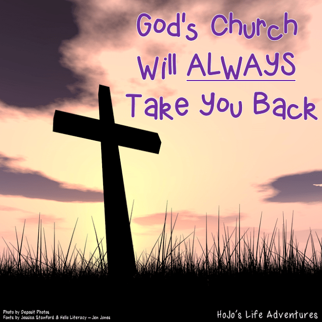 Come back to the church. God wants you!